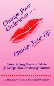 Change Your Underwear...Change Your Life